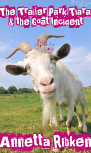 The Trailer Park Tiara and the Goat Incident