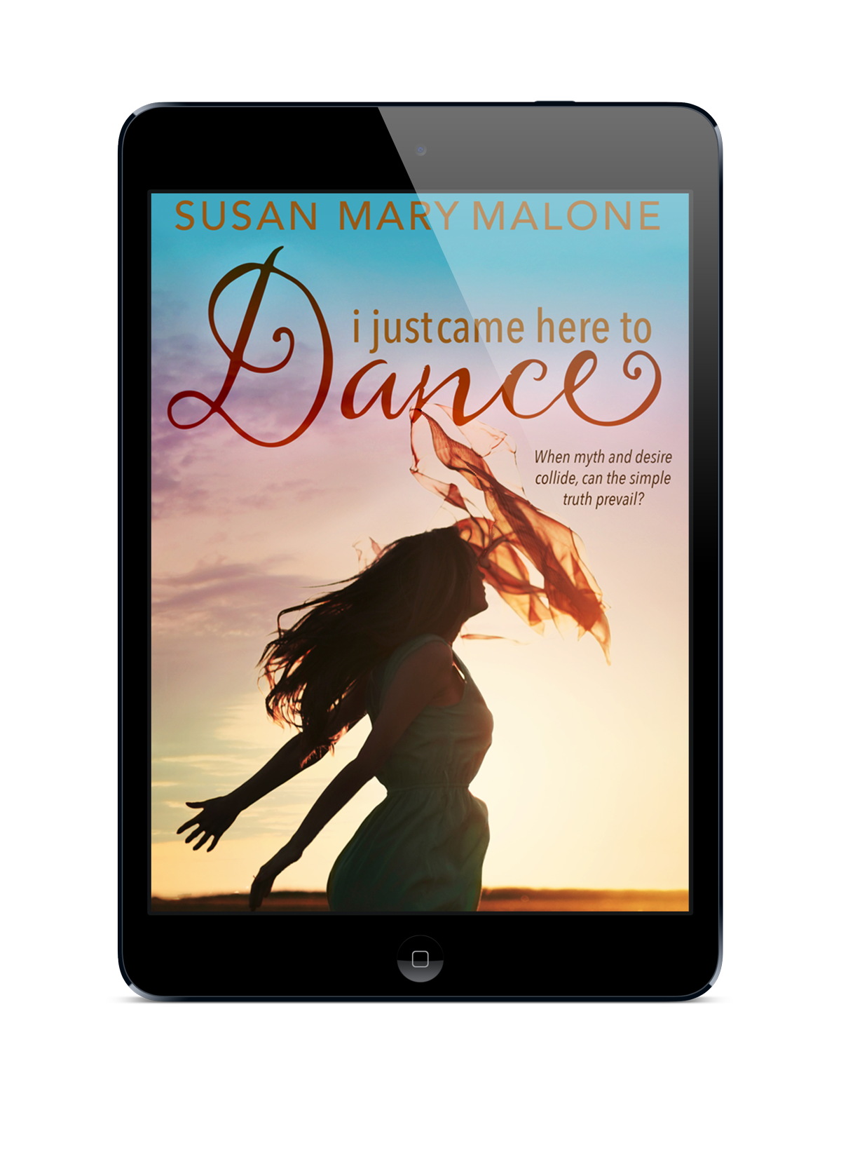ebook cover of I Just Came Here To Dance by Susan Mary Malone